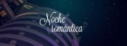 Noche Romántica Maran Suites & Towers
